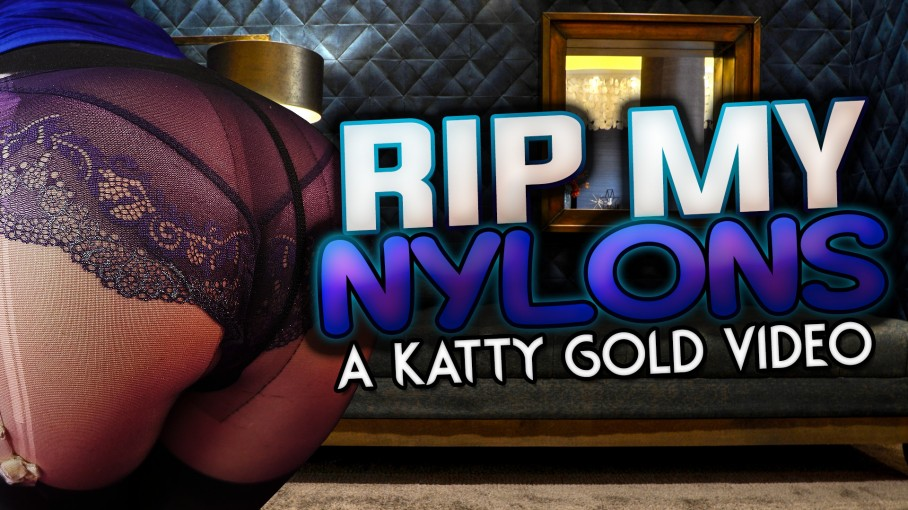 Rip My Nylons A Katy Gold Video VR Porn