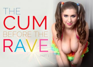 The Cum Before the Rave - Part 1 VR Porn