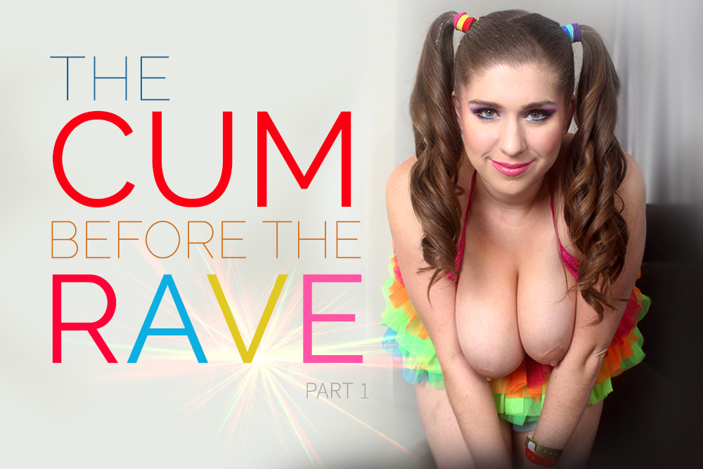 The Cum Before the Rave – Part 1
