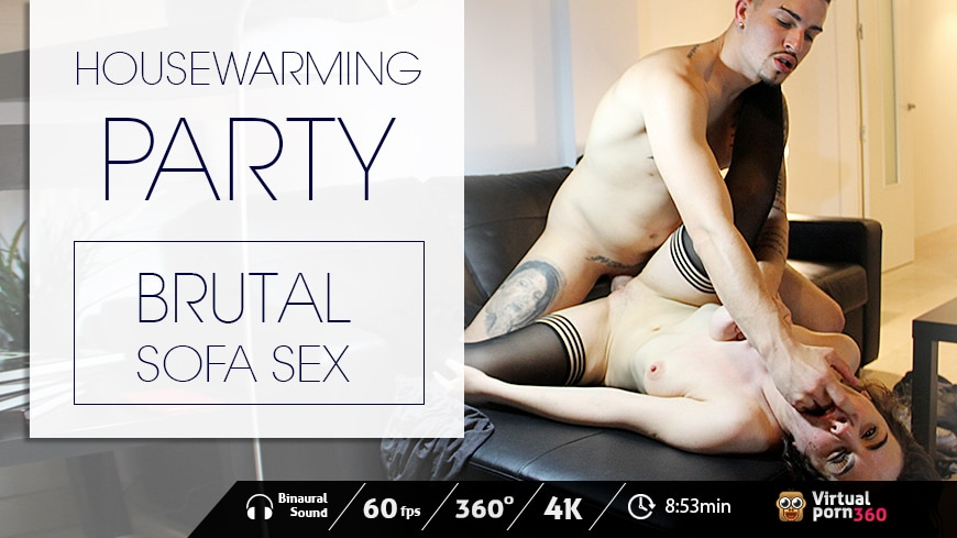 Housewarming party: Brutal Sofa Sex